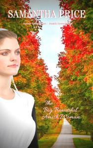 The Big Beautiful Amish Woman - Amish Romance