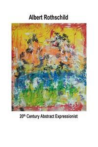 Albert Rothschild 20th Century Abstract Expressionist