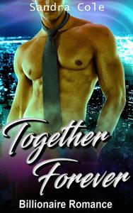 Together Forever : Billionaire Romance