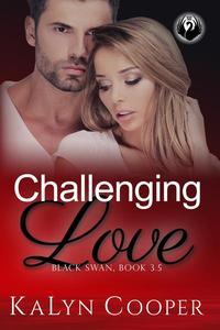 Challenging Love: Black Swan, Book #3.5