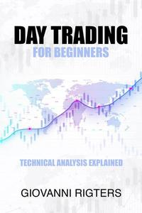 Day Trading for Beginners: Technical Analysis Explained