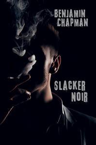 Slacker Noir