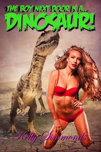 The Boy Next Door is a Dinosaur! (Dinosaur Beast Erotica)