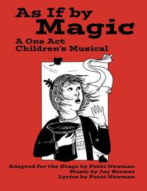 As If By Magic: A One Act Children's Musical