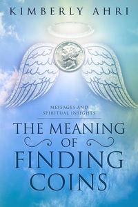 The Meaning of Finding Coins: Messages and Spiritual Insights