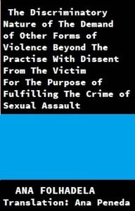 The Discriminatory Nature of The Demand of Other Forms of Violence Beyond The Practise With Dissent