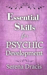 Essential Skills for Psychic Development