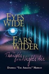 Eyes Wide Ears Wider The Thoughts of the Nights Air