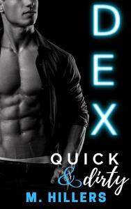 Dex, Quick 'n dirty