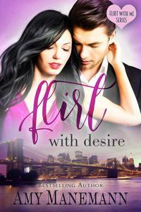 Flirt with Desire