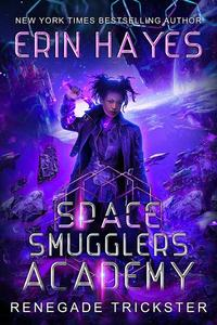 Space Smugglers Academy: Renegade Trickster