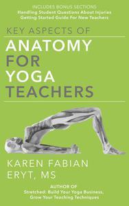 Key Aspects of Anatomy for Yoga Teachers