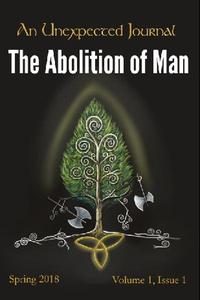 """An Unexpected Journal: Thoughts on """"The Abolition of Man"""""""