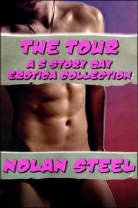 The Complete Tour - A Gay Erotica Collection