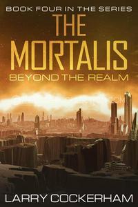 The Mortalis: Beyond the Realm