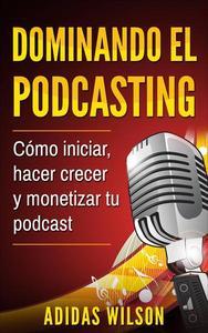 Dominando el Podcasting