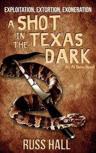 A Shot in the Texas Dark