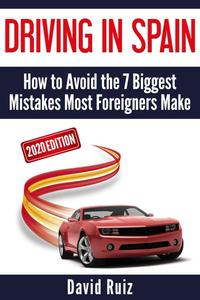 Driving in Spain - How to Avoid the 7 Biggest Mistakes Most Foreigners Make