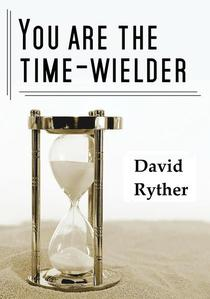 You Are the Time-Wielder