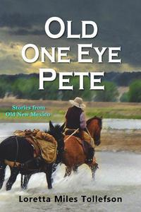 Old One Eye Pete, Stories from Old New Mexico
