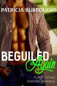 Beguiled Again: A High School Enemies Romance
