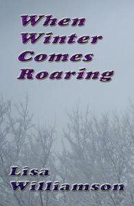 When Winter Comes Roaring
