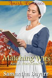 Amish Matchmaker: Matching Wits