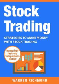 Stock Trading: Strategies to Make Money with Stock Trading