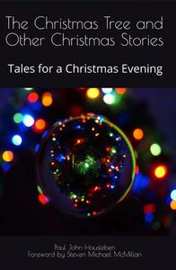 The Christmas Tree and Other Christmas Stories: Tales for a Christmas Evening