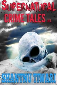 Supernatural Crime Tales #1