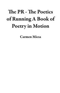 The PR - The Poetics of Running A Book of Poetry in Motion
