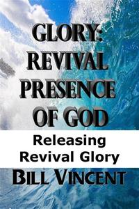 Glory: Revival Presence of God