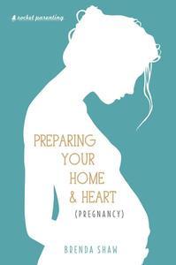 Preparing Your Home & Heart (Pregnancy)