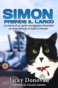 Simon prende il largo. La storia di un gatto coraggioso diventato un eroe famoso in tutto il mondo.