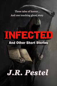Infected and Other Short Stories