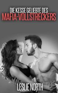 Die Kesse Geliebte des Mafia-Vollstreckers