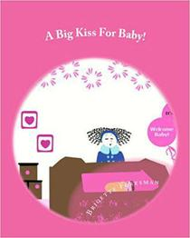 A Big Kiss For Baby!