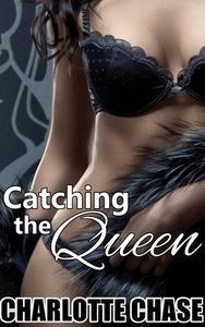 Catching the Queen