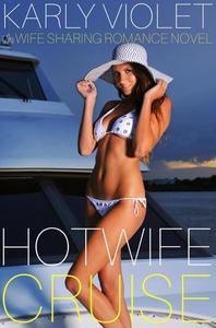 Hotwife Cruise - A Wife Sharing Romance Novel