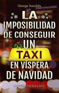 La Imposibilidad de Conseguir un Taxi en Víspera de Navidad