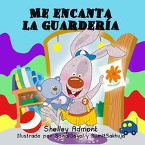 Me encanta la guardería (Spanish Book for Kids I Love to Go to Daycare)