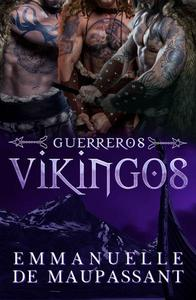 Guerreros Vikingos : la serie completa de romances eróticos