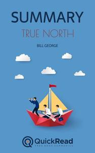"Summary of ""True North"" by Bill George"