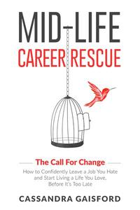 Mid-Life Career Rescue: The Call for Change