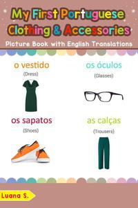 My First Portuguese Clothing & Accessories Picture Book with English Translations