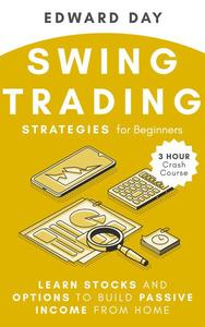 Swing Trading Strategies For Beginners: Learn Stocks and Options to Build Passive Income From Home