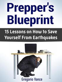 Prepper's Blueprint: 15 Lessons on How to Save Yourself From Earthquakes
