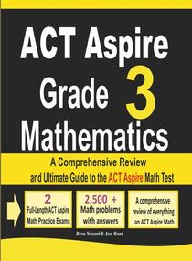 ACT Aspire Grade 3 Mathematics: A Comprehensive Review and Ultimate Guide to the ACT Aspire Math Test