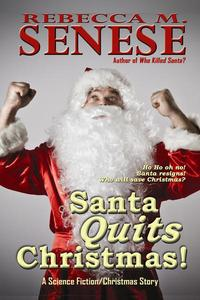 Santa Quits Christmas!