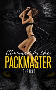 Claimed by The Packmaster (Alpha Mate, Werewolf, BBW, Billionaire, Paranormal Erotica)